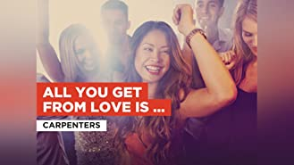 All You Get From Love Is a Love Song in the Style of Carpenters