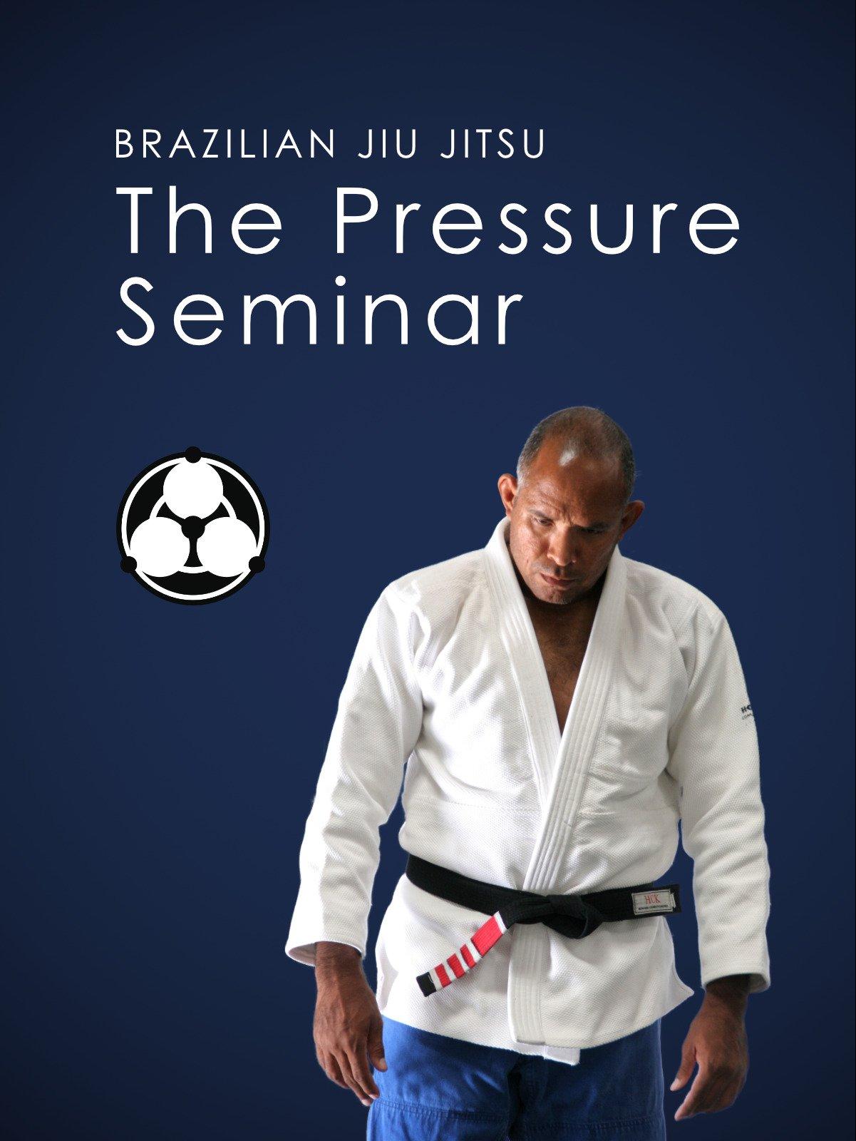 Brazilian Jiu Jitsu | The Pressure Seminar