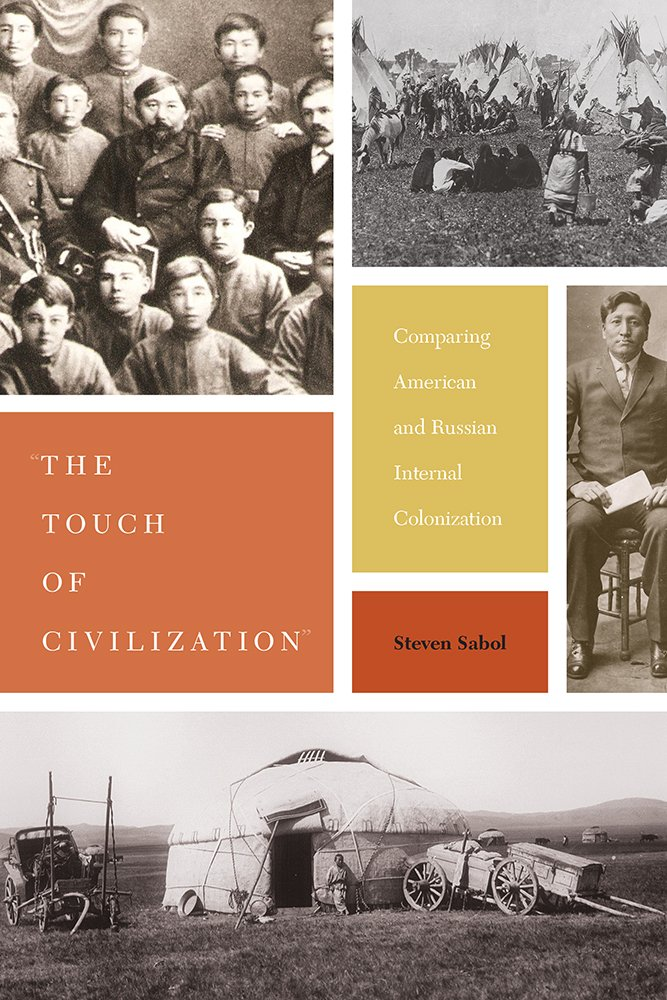 """Download """"The Touch of Civilization"""": Comparing American and Russian Internal Colonization ebook"""