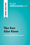 The Sun Also Rises by Ernest Hemingway (Book Analysis): Detailed Summary, Analysis and Reading Guide (BrightSummaries.com)