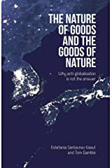 The Nature of Goods and the Goods of Nature: Why anti-globalisation is not the answer (Societas) Paperback