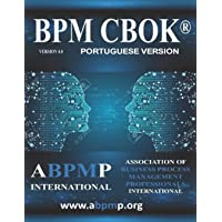BPM CBOK Version 4.0: Association of Business Process Management Professionals International- Portuguese Version