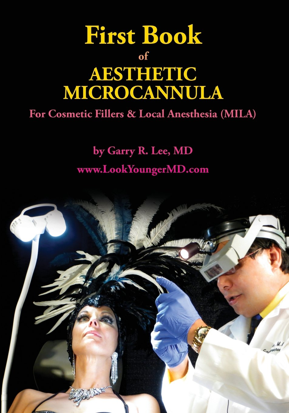 First Book of Aesthetic Microcannula: For Cosmetic Fillers & Local
