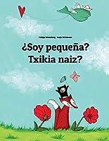 ¿Soy Pequeña? Txikia Naiz?: Libro Infantil