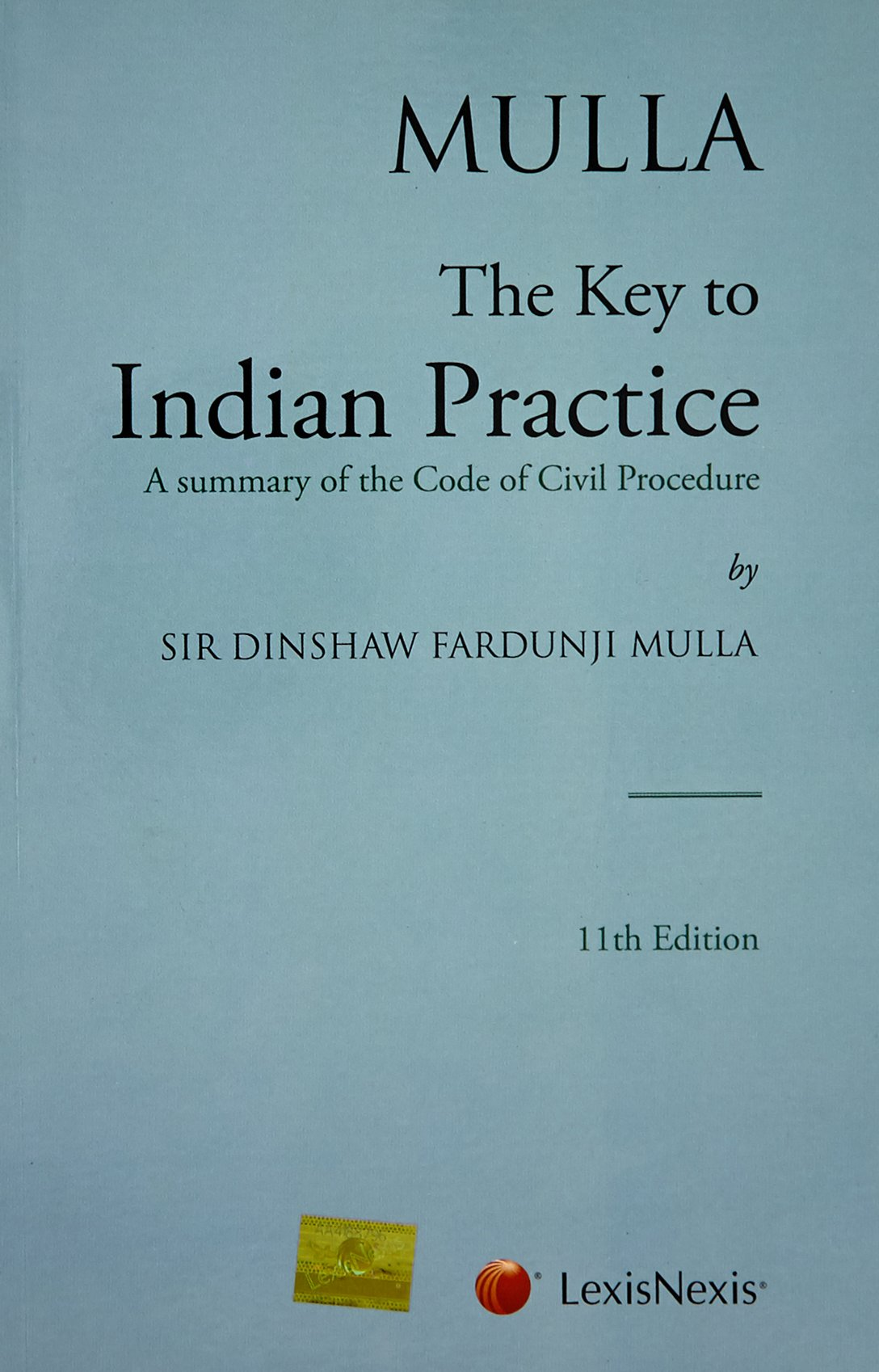 Read Online Mulla The Key to Indian Practice- A summary of the Code of Civil Procedure pdf epub