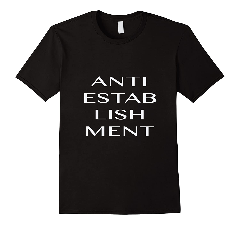 Anti-Establishment T-Shirt Political Outsiders Tee-TH
