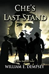 Che's Last Stand (Mike Stafford Novels Book 5) Kindle Edition