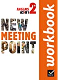 New Meeting Point Anglais 2de éd. 2014 - Workbook