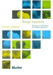 Design Industrial: Bases Para a Configuracao dos Produtos Industriais