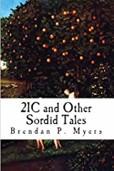 21C and Other Sordid Tales - A Horror Collection Kindle Edition