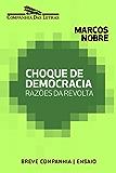 Choque de democracia: Razões da revolta (Breve Companhia)