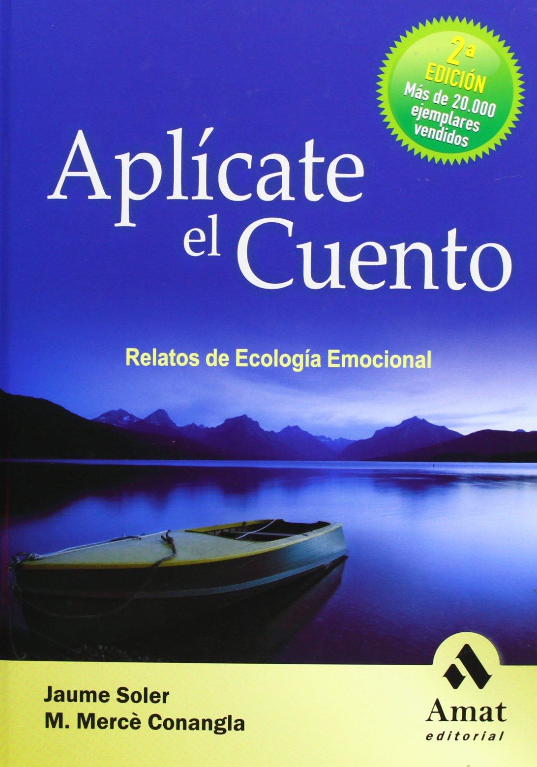 Aplícate el cuento: Relatos de Ecología Emocional: Amazon.es ...