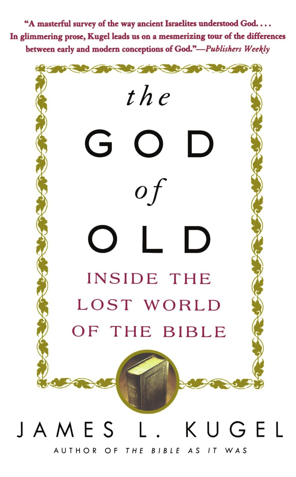 The God of Old: Inside the Lost World of the Bible pdf