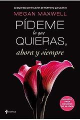 Pídeme lo que quieras, ahora y siempre (Spanish Edition) Kindle Edition