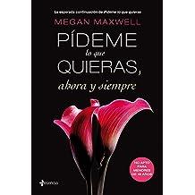 Pídeme lo que quieras, ahora y siempre (Spanish Edition) Mar 26, 2013
