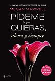 Pídeme lo que quieras, ahora y siempre (Spanish Edition)