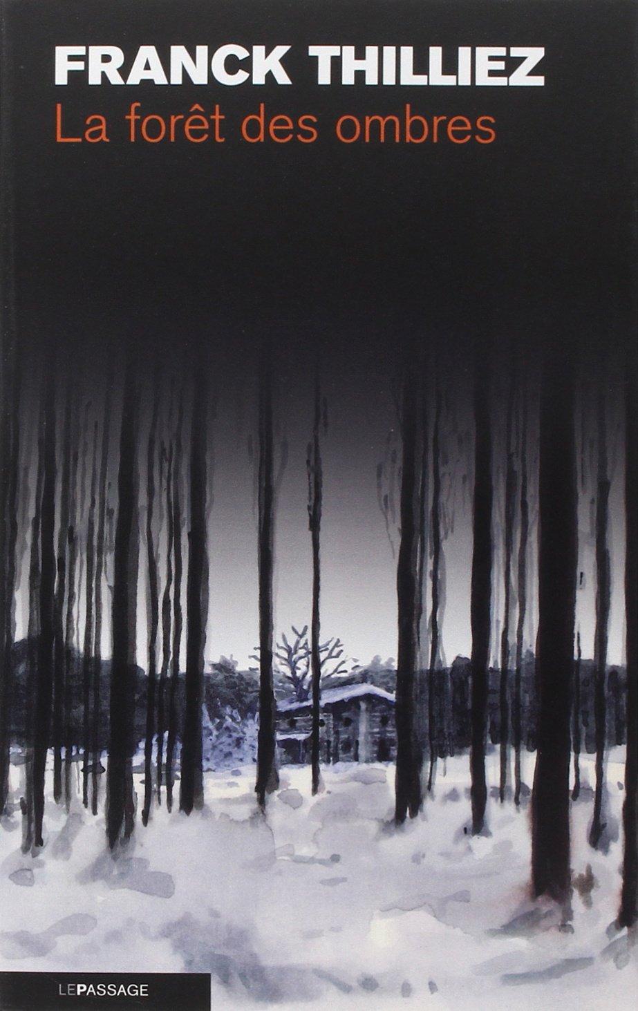 La forêt des ombres Broché – 24 août 2006 Franck Thilliez Passage 2847420916 Thriller