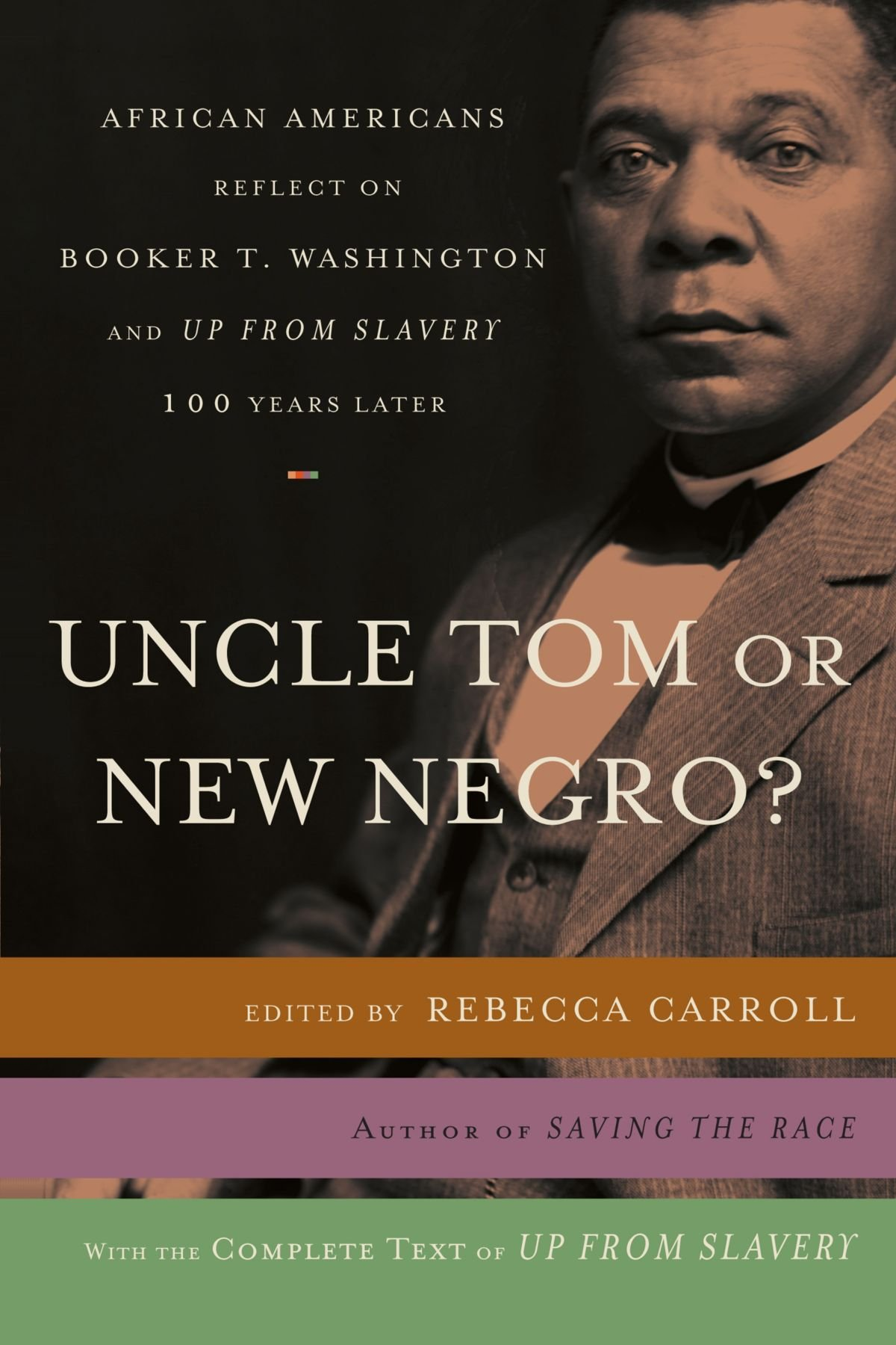 Read Online Uncle Tom or New Negro?: African Americans Reflect on Booker T. Washington and UP FROM SLAVERY 100 Years Later pdf