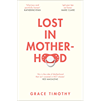 Lost in Motherhood: The Memoir of a Woman who Gained a Baby and Lost Her Sh*t