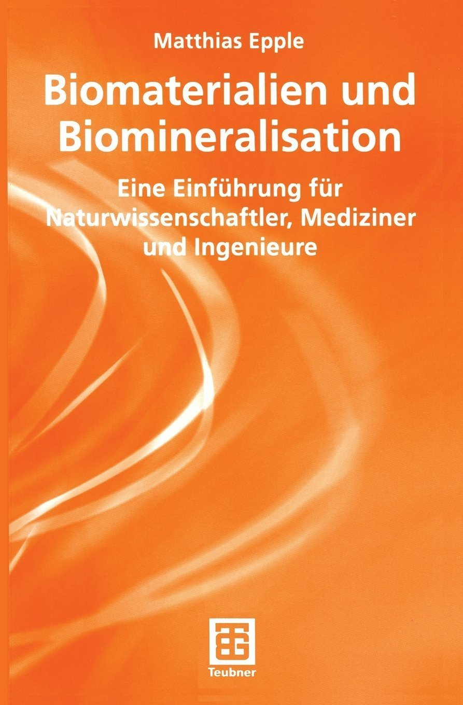 BiomineralisationEine Biomaterialien Und Einführung Und BiomineralisationEine Für Einführung Biomaterialien Iby7Y6vfg