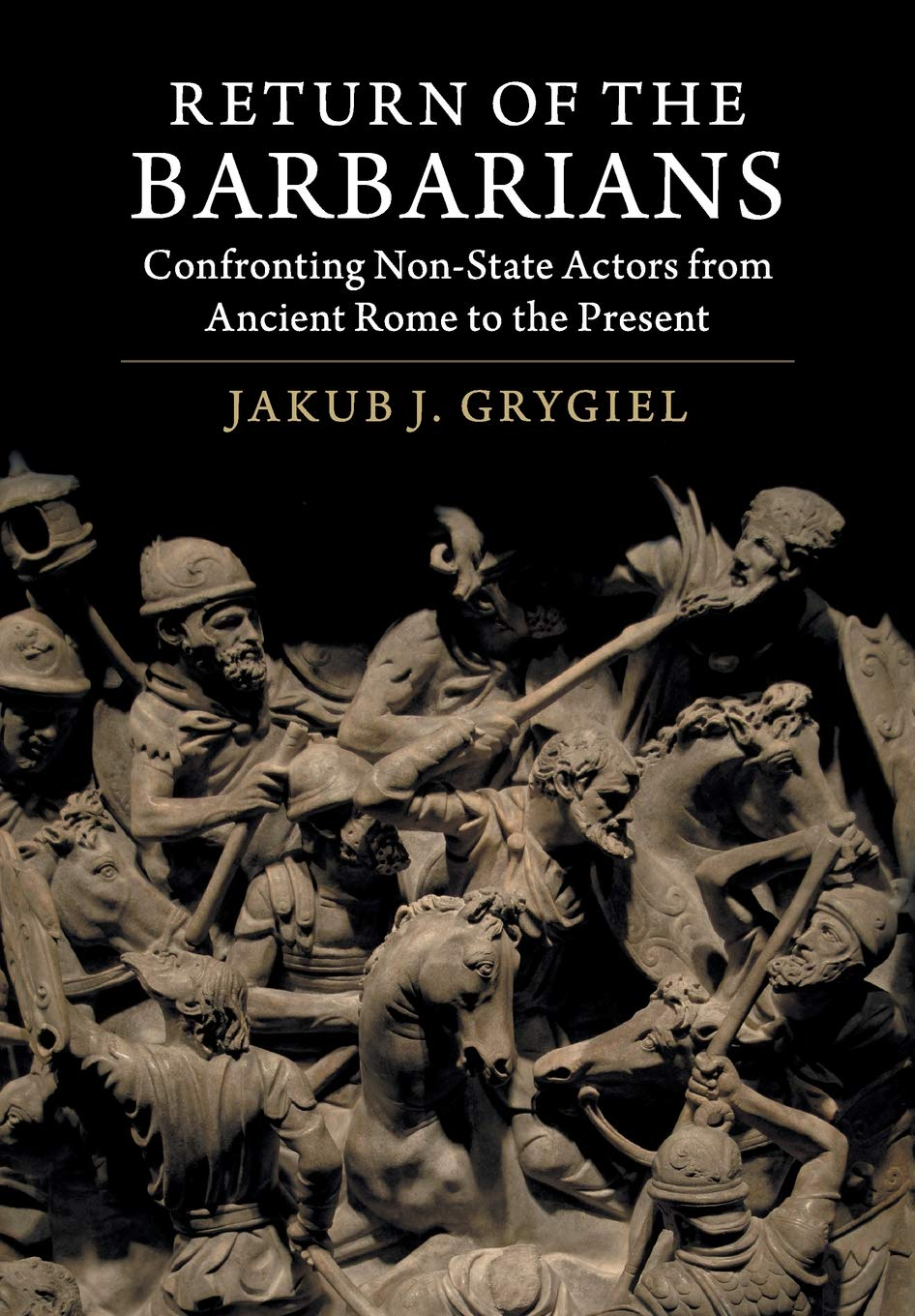 Return of the Barbarians: Confronting Non-State Actors from ...
