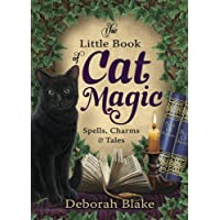 The Little Book of Cat Magic: Spells, Charms and Tales