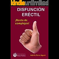 Disfunción eréctil: ¡Basta de complejos! (Terapias y nutrición nº 3)