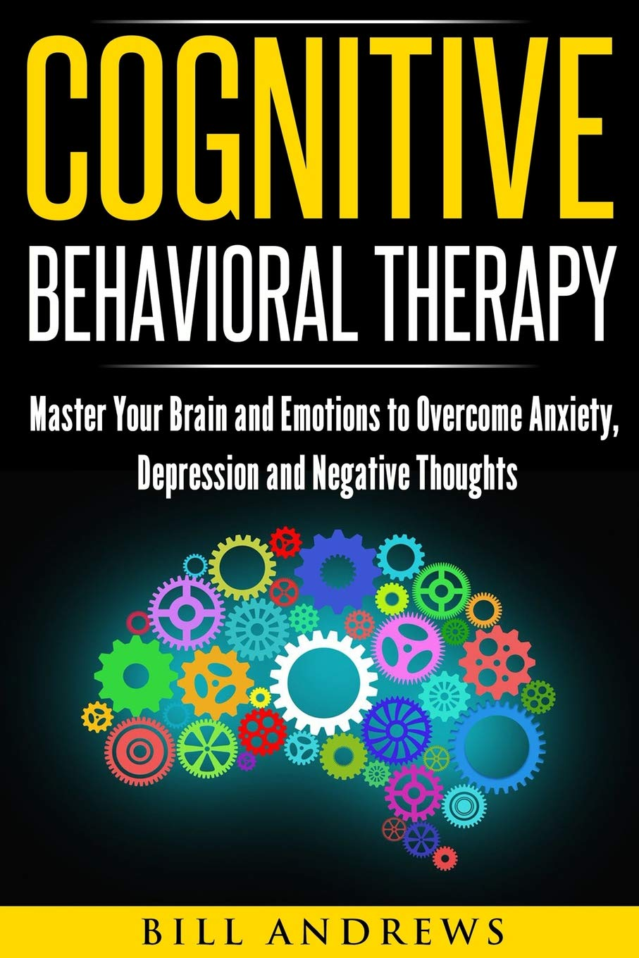 Amazon com: Cognitive Behavioral Therapy : Master Your Brain
