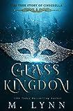 Glass Kingdom (Fantasy and Fairytales)