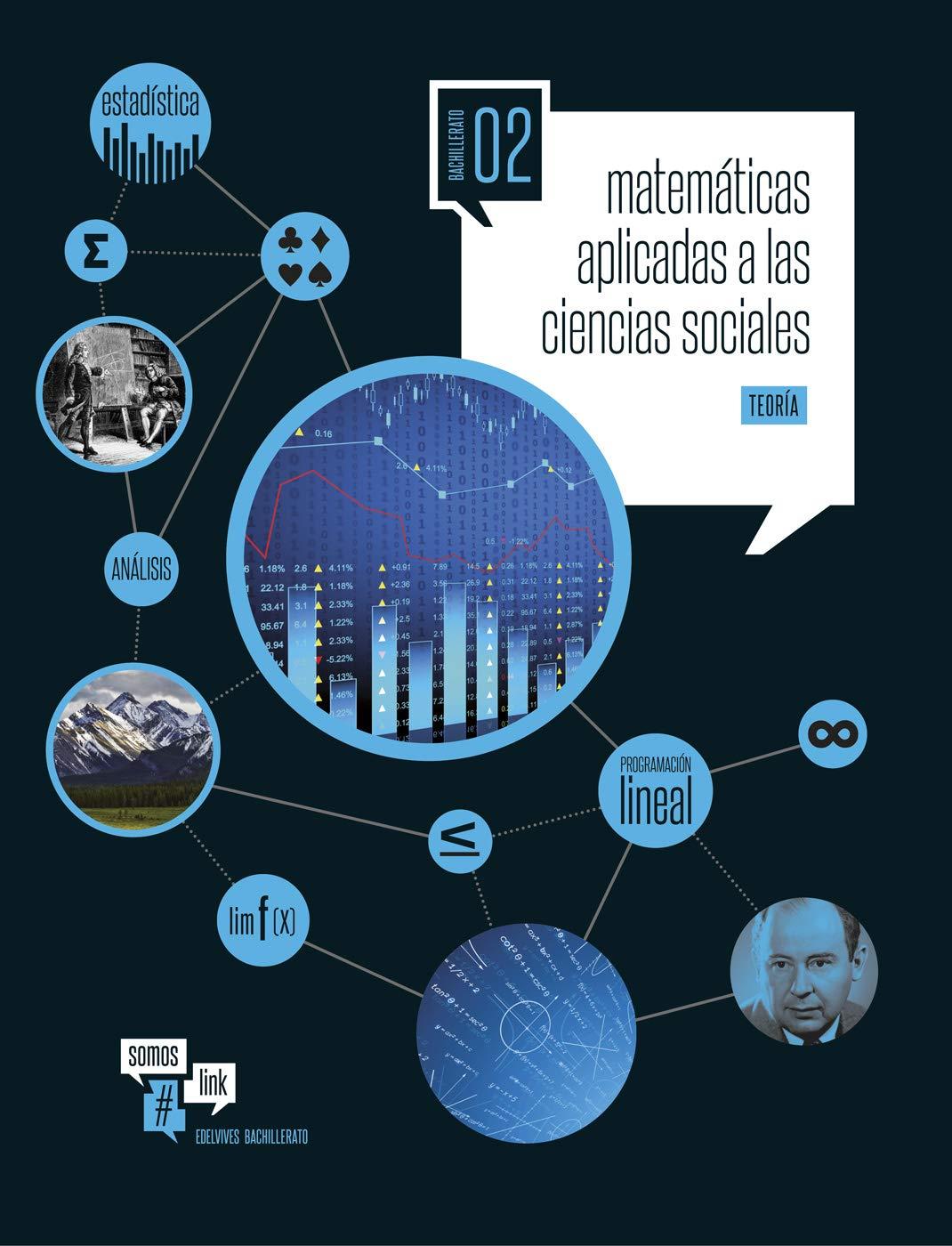Matemáticas asociadas a las Ciencias Sociales- Teoría y Practica- 2º Bach. Somoslink - 9788414003343: Amazon.es: Rey Navarro, José Antonio, Cardona García, Susana: Libros