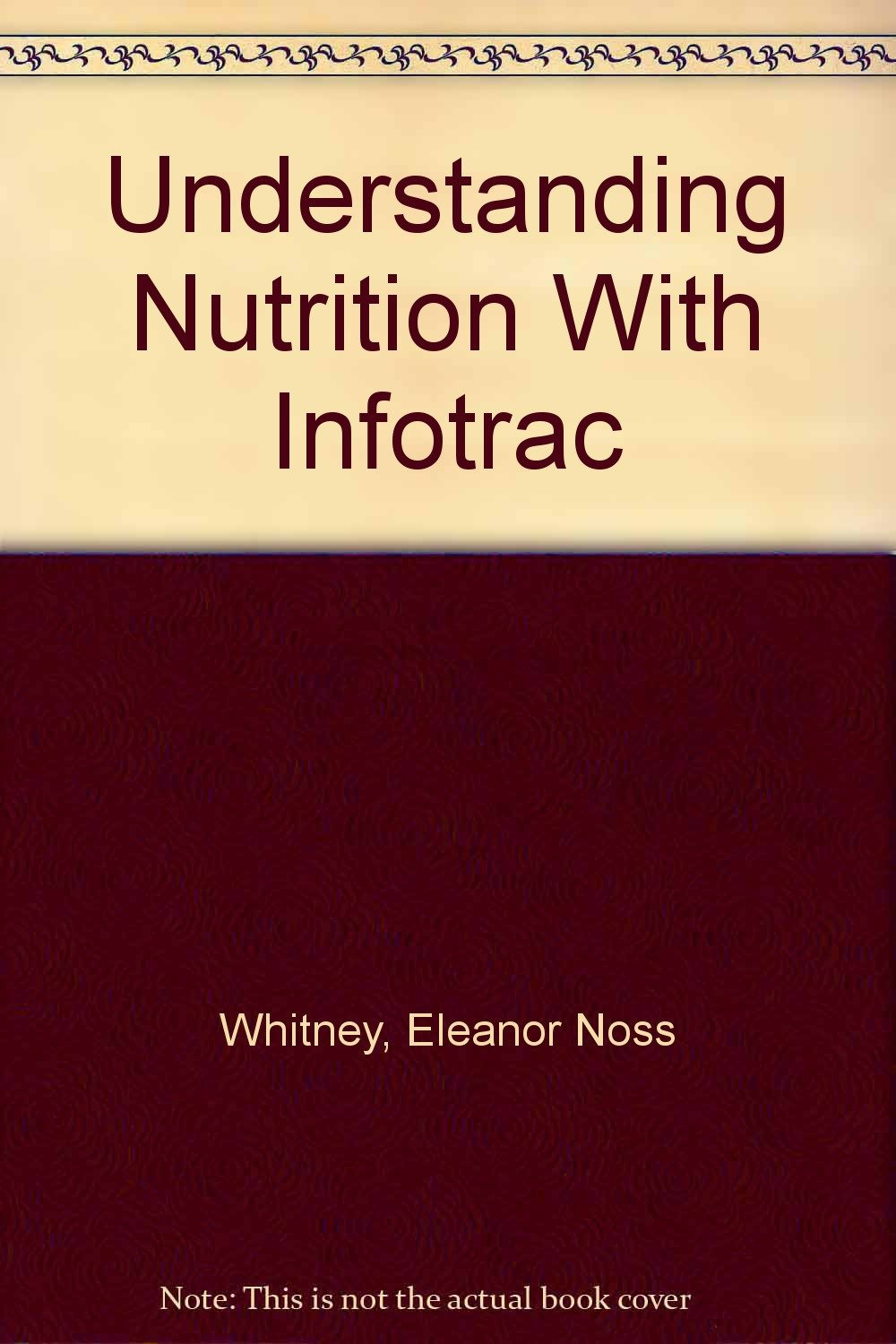 Understanding Nutrition With Infotrac: Amazon.co.uk: Eleanor Noss Whitney, Sharon  Rady Rolfes: 9780534099411: Books