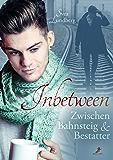 Inbetween - Zwischen Bahnsteig und Bestatter (German Edition)