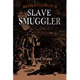 Revelations of a Slave Smuggler: being the autobiography of Capt. Rich'd Drake, an African trader for fifty years-from 1807-1