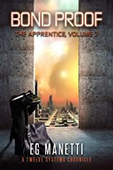 Bond Proof: The Apprentice, Volume 7 (The Twelve Systems Chronicles) Kindle Edition