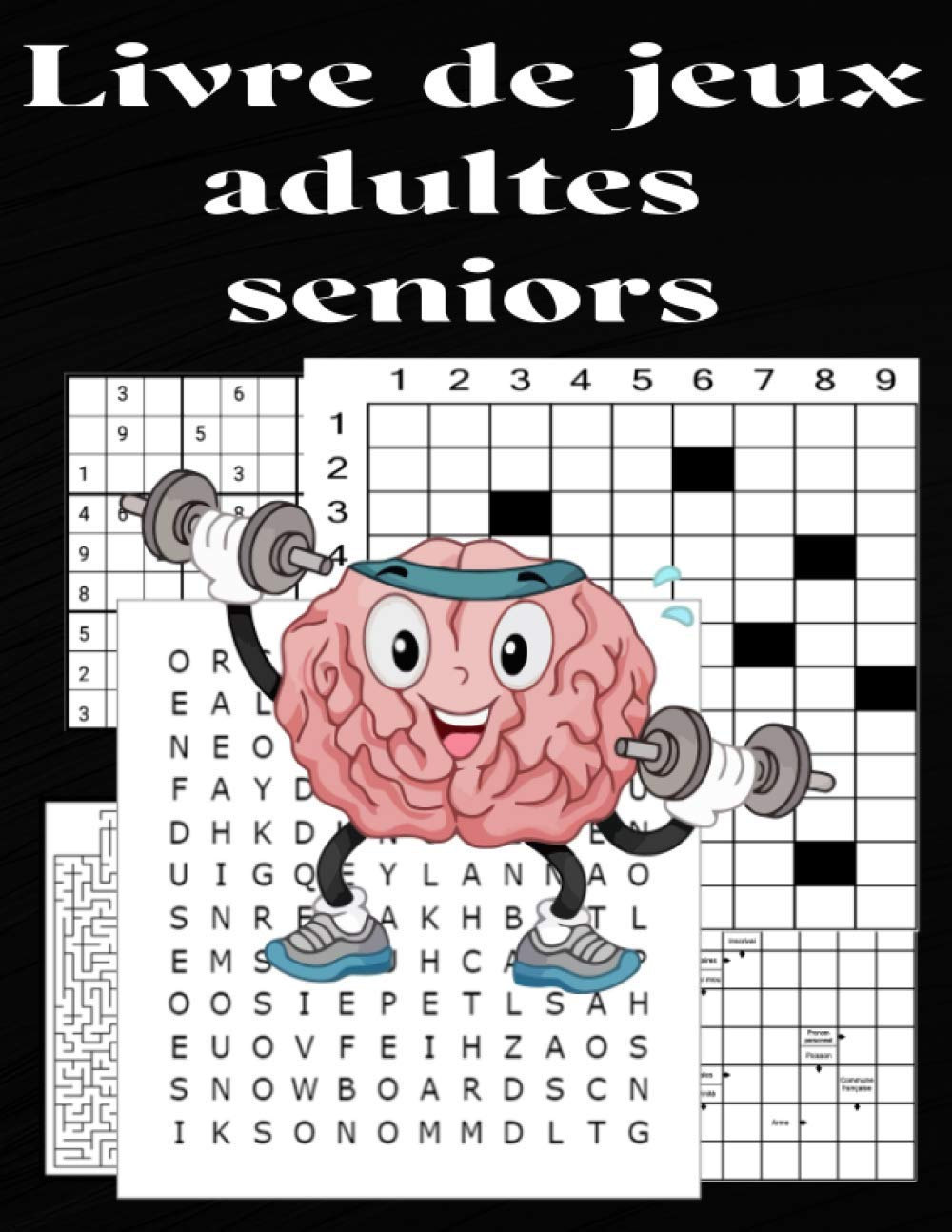 Livre De Jeux Adultes Seniors Sudoku Mots Meles Mots Croise Mots Fleches Labyrinthe Avec Les Solutions Pour Ameliorer Votre Memoire French Edition Tete La Casse 9798562701015 Amazon Com Books