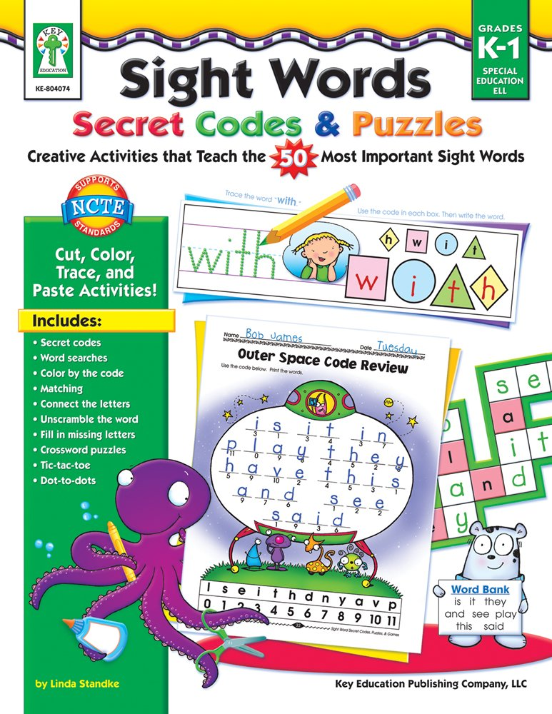 Sight Words Secret Codes & Puzzles, Grades K - 1: Creative Activities that Teach the 50 Most Important Sight Words