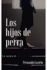 Los hijos de perra (Spanish Edition) Kindle Edition