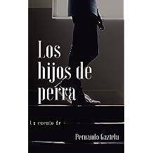 Los hijos de perra (Spanish Edition) Mar 2, 2016