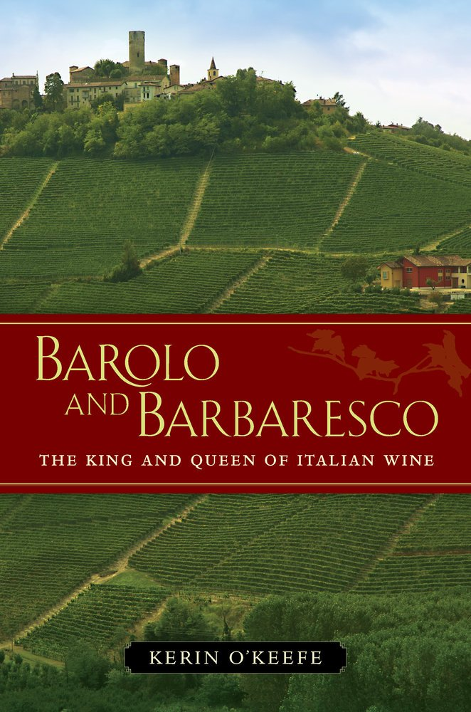 Barolo and Barbaresco: The King and Queen of Italian Wine ...