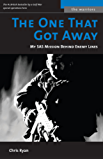 The One That Got Away: My SAS Mission Behind Enemy Lines (English Edition)