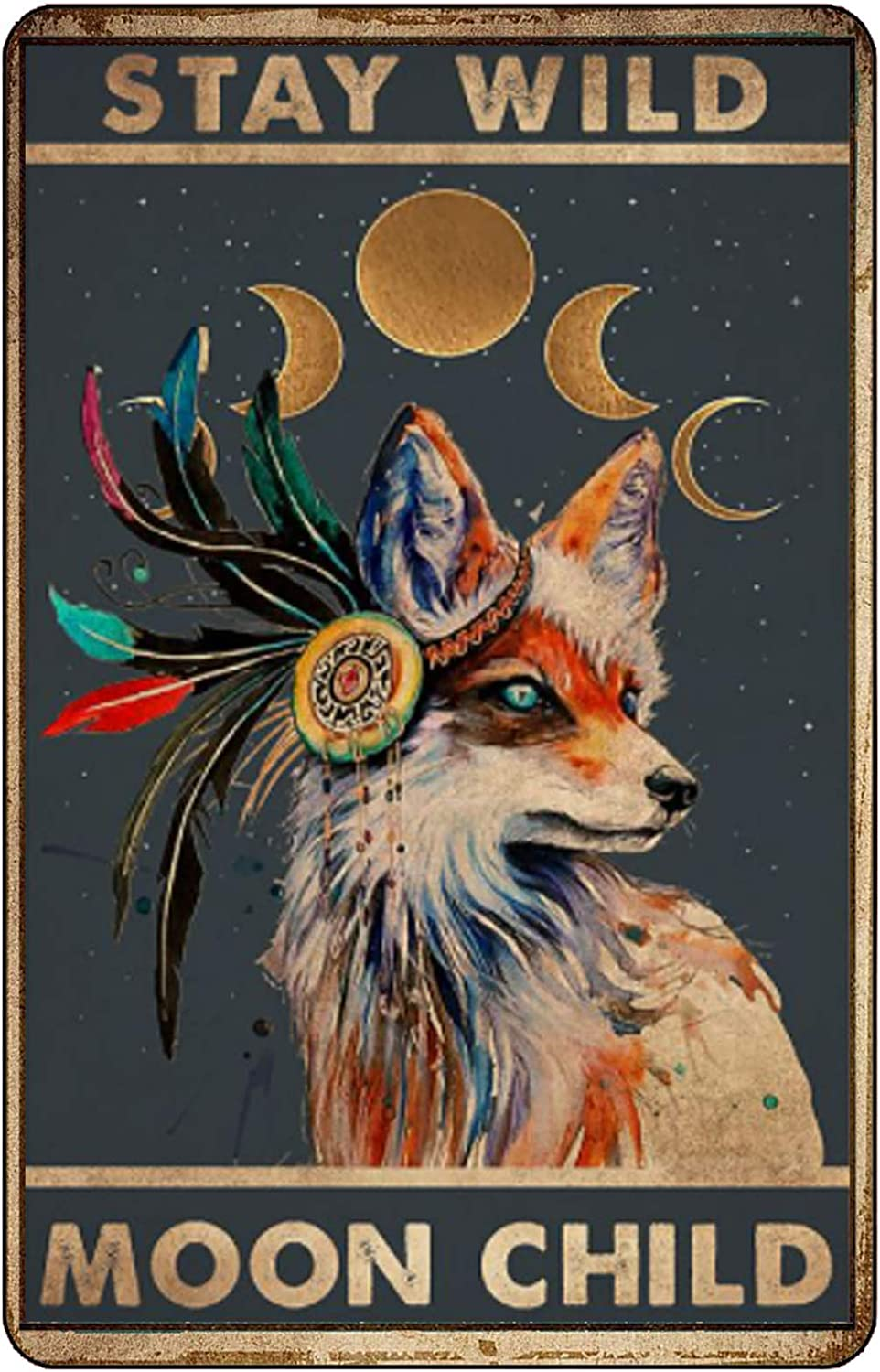 Tin Sign Stay Wild Moon Child Tribal Fox Lover Gift Picture Home Decor Metal Signage Motivational Props Quotes Hangging Plaque 12 X 8 Inches