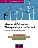 Manuel d'Education Thérapeutique du Patient - Modèles, Méthodes, Pratiques