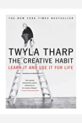 The Creative Habit: Learn It and Use It for Life (Learn In and Use It for Life) Kindle Edition