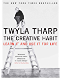 The Creative Habit: Learn It and Use It for Life