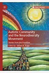 Autistic Community and the Neurodiversity Movement: Stories from the Frontline Kindle Edition