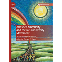 Autistic Community and the Neurodiversity Movement: Stories from the Frontline (English Edition)