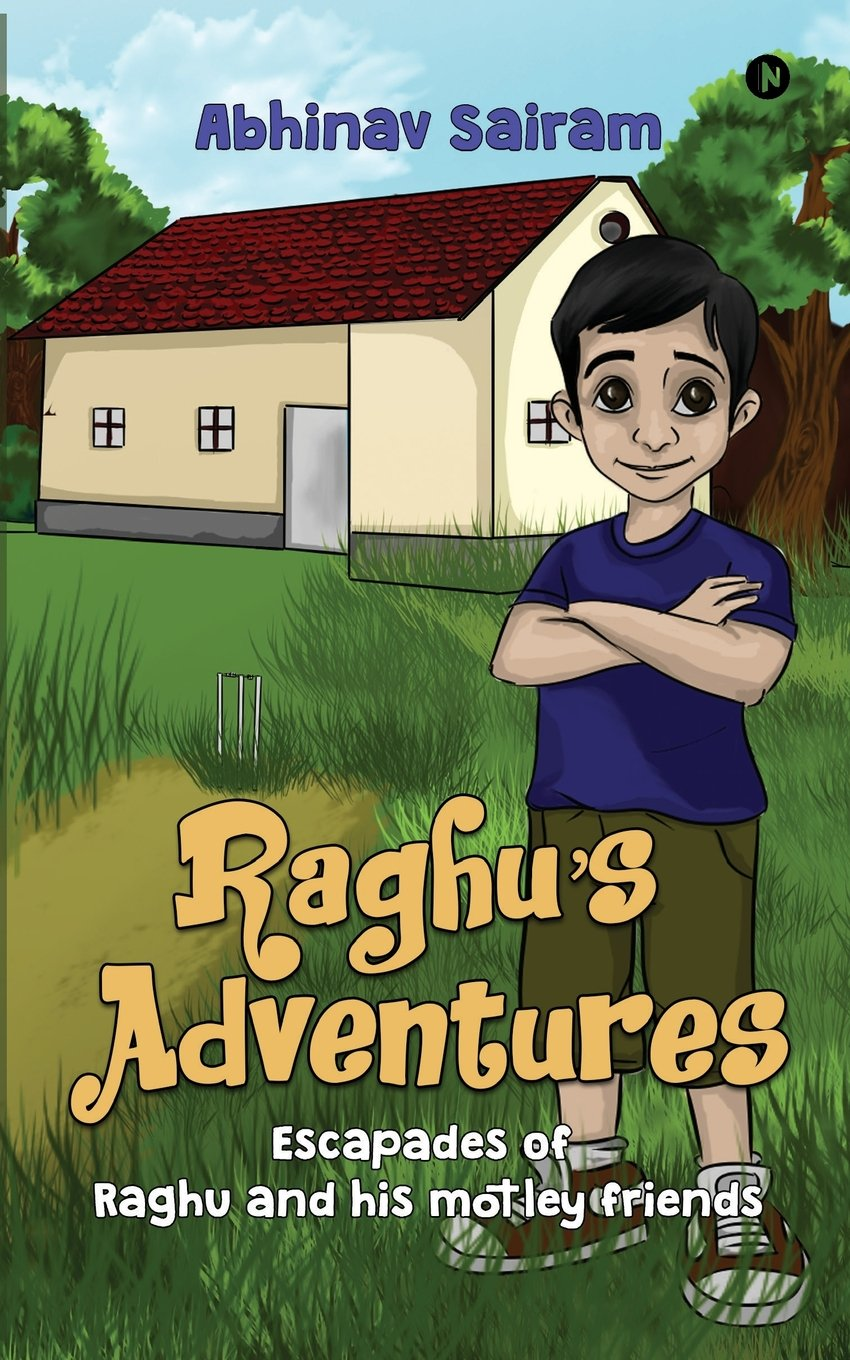 Read Online Raghu's Adventures: Escapades of Raghu and his motely friends pdf