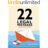 22 Legal Mistakes You Don't Have to Make: A Guide for Start-ups, Small Businesses, & Tech Entrepreneurs