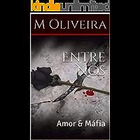 Entre Nós: Amor & Máfia (Os D'Ambra Salle Livro 1)