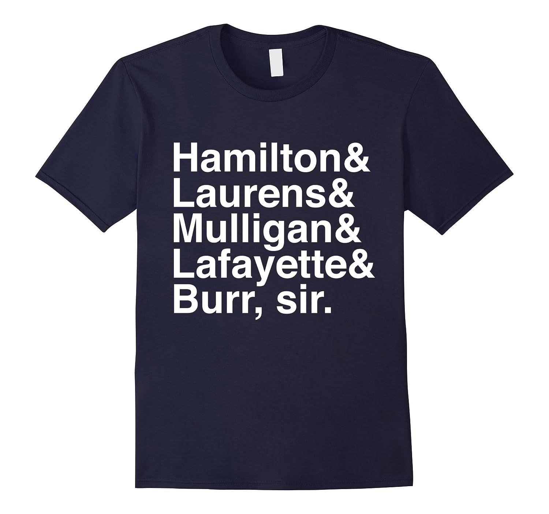 Hamilton & Laurens & Mulligan & Lafayette & Burr sir T-shirt-FL
